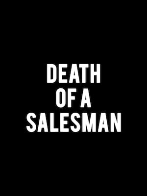 Death of a Salesman at Venue To Be Announced