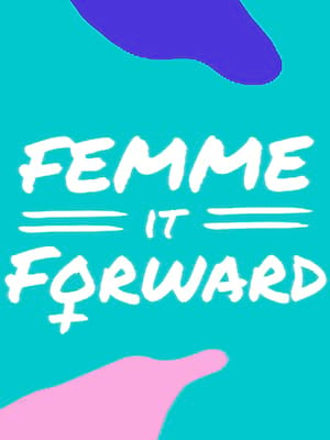 Femme It Forward Poster