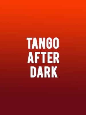 Tango After Dark Poster
