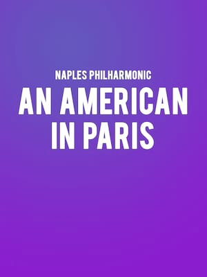 Naples Philharmonic - An American In Paris In Concert Poster