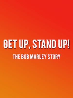 Get Up, Stand Up! The Bob Marley Story at Lyric Theatre