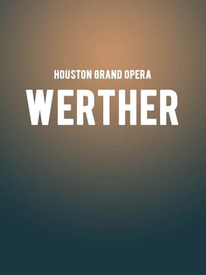 Houston Grand Opera - Werther Poster