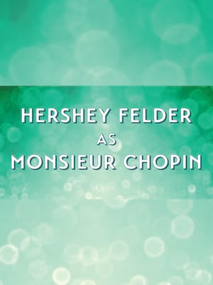 Hershey Felder as Monsieur Chopin, Mountain View Center For The Performing Arts, San Jose