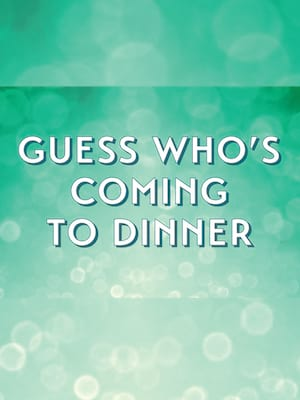 Guess Who's Coming to Dinner at Mountain View Center For The Performing Arts
