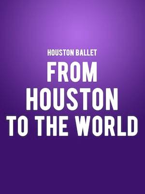 Houston Ballet - From Houston to the World Poster