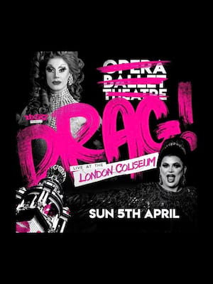 Drag Live at the London Coliseum Poster