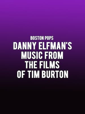 Boston Pops - Danny Elfman's Music from the Films of Tim Burton at Boston Symphony Hall
