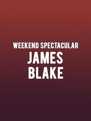Weekend Spectacular - James Blake Poster