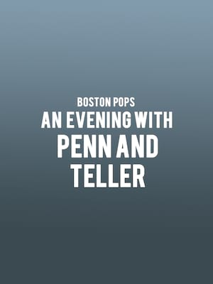 Boston Pops - An Evening with Penn and Teller Poster