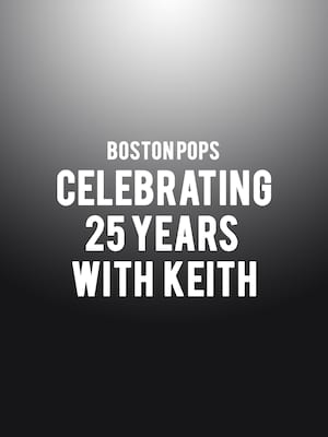 Boston Pops - Celebrating 25 Years with Keith Poster
