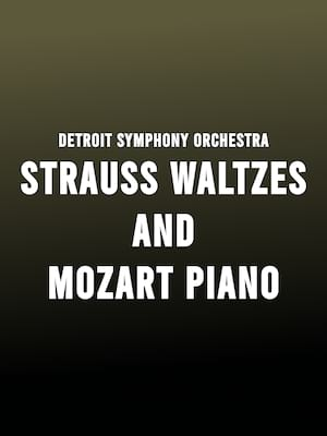 Detroit Symphony - Strauss Waltzes and Mozart Piano Poster