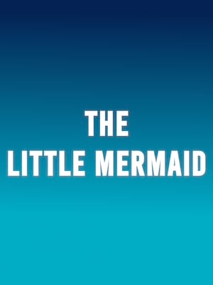 The Little Mermaid at Walnut Street Theatre