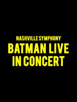 Nashville Symphony - Batman Live in Concert Poster