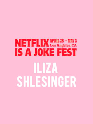 Netflix Is A Joke Fest - Iliza Shlesinger Poster