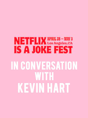 Netflix Is A Joke Fest - In Conversation with Kevin Hart Poster