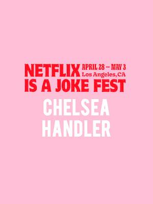 Netflix Is A Joke Fest - Chelsea Handler Poster