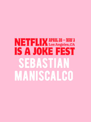 Netflix Is A Joke Fest - Sebastian Maniscalco Poster