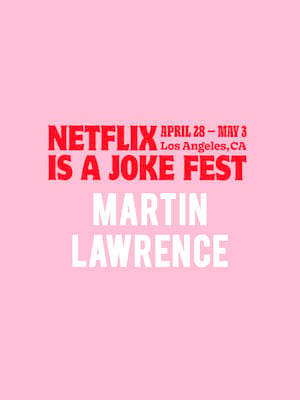Netflix Is A Joke Fest - Hosted by Martin Lawrence Poster