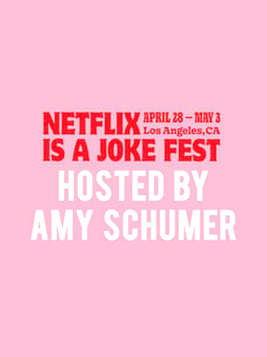 Netflix Is A Joke Fest - Hosted by Amy Schumer Poster