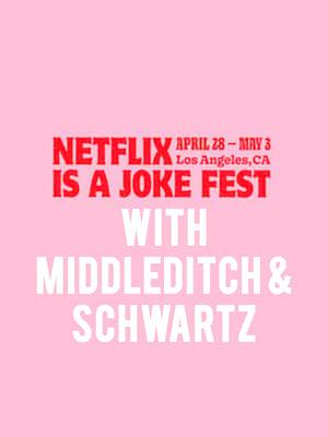 Netflix Is A Joke Fest - Middleditch and Schwartz Poster