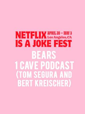 Netflix Is A Joke Fest - 2 Bears 1 Cave Podcast (Tom Segura and Bert Kreischer) Poster
