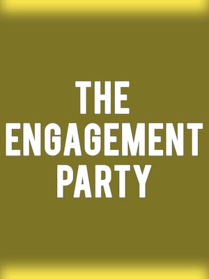 The Engagement Party Poster