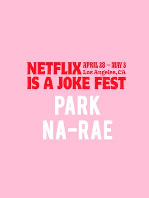 Netflix Is A Joke Fest - Park Na-rae Poster