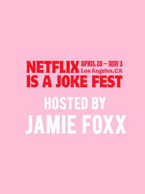 Netflix Is A Joke Fest - Hosted by Jamie Foxx Poster