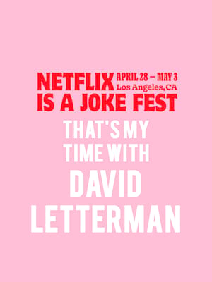 Netflix Is A Joke Fest - That's My Time with David Letterman Poster