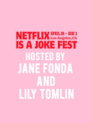 Netflix Is A Joke Fest - Hosted by Jane Fonda and Lily Tomlin Poster