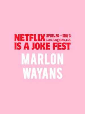 Netflix Is A Joke Fest - Marlon Wayans Poster
