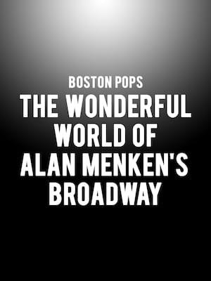 Boston Pops - The Wonderful World of Alan Menken's Broadway Poster