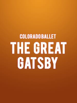 Colorado Ballet - The Great Gatsby Poster