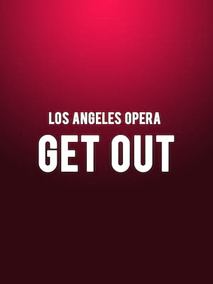 Los Angeles Opera - Get Out Poster