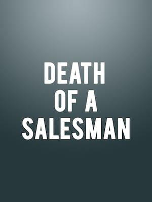 Death of a Salesman, Walnut Street Theatre, Philadelphia