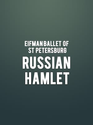 Eifman Ballet of St Petersburg Russian Hamlet, David H Koch Theater, New York