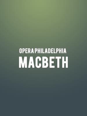 Opera Philadelphia - Macbeth Poster