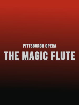 Pittsburgh Opera - The Magic Flute at Benedum Center