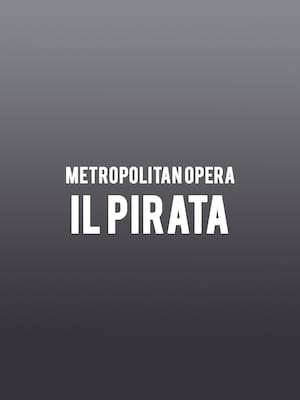 Metropolitan Opera - Il Pirata at Metropolitan Opera House