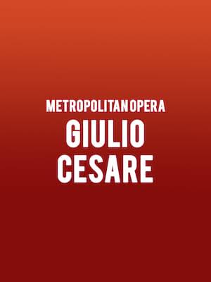 Metropolitan Opera - Giulio Cesare at Metropolitan Opera House
