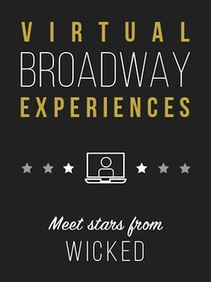 Virtual Broadway Experiences with WICKED, Virtual Experiences for Ledyard, Ledyard