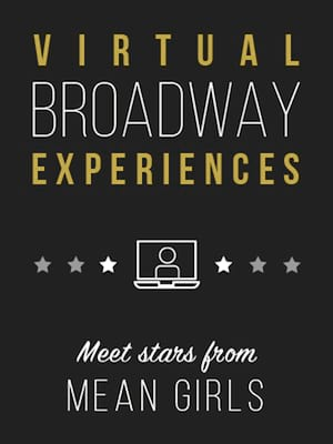 Virtual Broadway Experiences with MEAN GIRLS, Virtual Experiences for San Diego, San Diego
