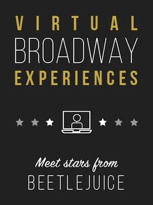 Virtual Broadway Experiences with BEETLEJUICE, Virtual Experiences for San Bernardino, San Bernardino