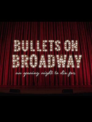 Bullets on Broadway: A Virtual Murder Mystery Poster