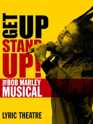 Get Up, Stand Up! The Bob Marley Musical at Lyric Theatre