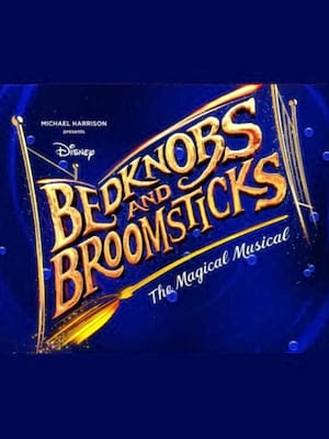 Bedknobs and Broomsticks, Alexandra Theatre, Birmingham