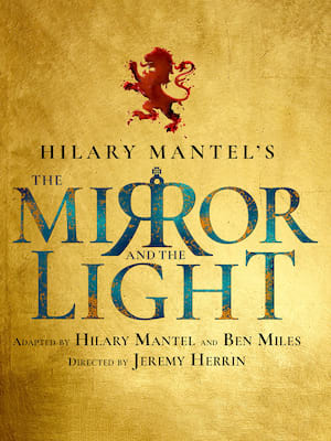 The Mirror and the Light at Gielgud Theatre